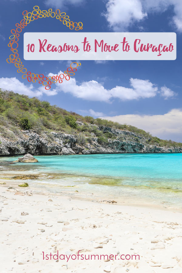 10 Reasons to move to Curacao